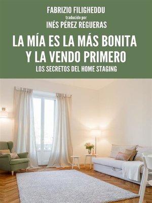 cover image of La mía es la más bonita y la vendo primero