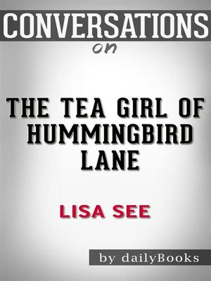 cover image of The Tea Girl of Hummingbird Lane--by Lisa See