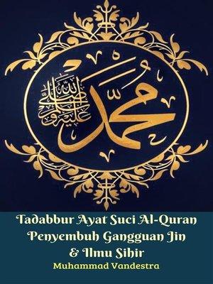 cover image of Tadabbur Ayat Suci Al-Quran Penyembuh Gangguan Jin & Ilmu Sihir