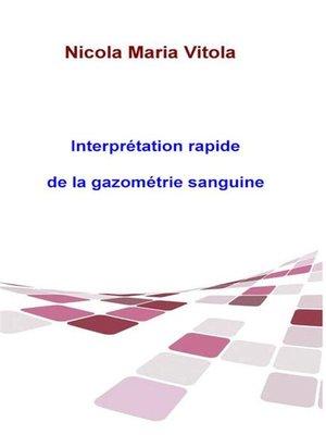 cover image of Interprétation rapide de la gazométrie sanguine