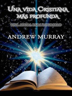 cover image of Una Vida Cristiana Más Profunda