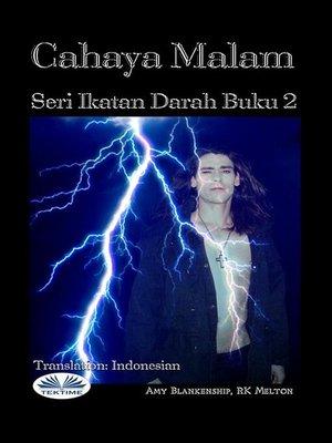 cover image of Cahaya Malam (Ikatan Darah Buku 2)