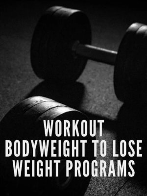 cover image of Workout Bodyweight to Lose Weight Programs
