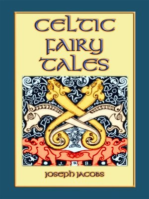 cover image of Celtic Fairy Tales--Classic Celtic Children's Stories