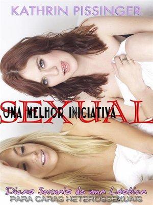 cover image of Uma Melhor Iniciativa Sexual--Dicas Sexuais De Uma Lésbica Para Caras Heterossexuais