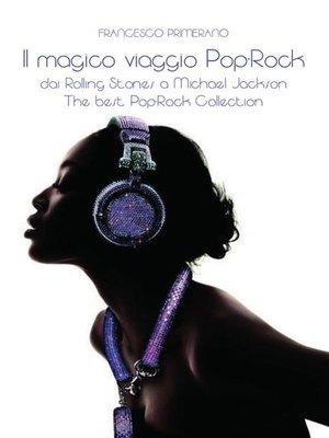 cover image of Il magico viaggio Pop--Rock...dai Rolling Stones a Michael Jackson