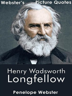 cover image of Webster's Henry Wadsworth Longfellow Picture Quotes