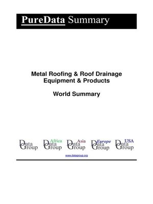 cover image of Metal Roofing & Roof Drainage Equipment & Products World Summary