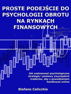cover image of Proste podejście do psychologii obrotu na rynkach finansowych