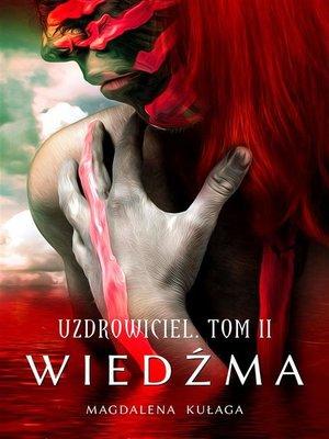 cover image of Uzdrowiciel. Tom II. Wiedźma
