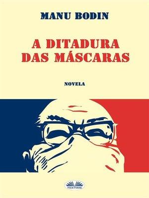 cover image of A Ditadura Das Máscaras