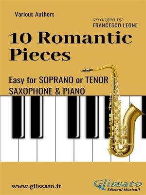 cover image of 10 Romantic Pieces--Easy for Soprano/Tenor Sax and Piano