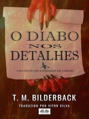cover image of O Diabo Nos Detalhes--Um Conto Do Condado De Sardis