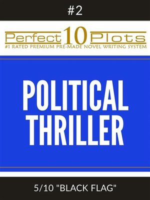 "cover image of Perfect 10 Political Thriller Plots--#2-5 ""BLACK FLAG"""