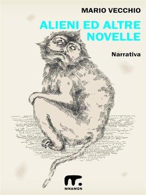 cover image of Alieni ed altre novelle