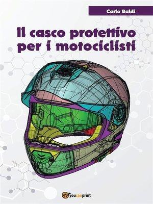 cover image of Il casco protettivo per i motociclisti