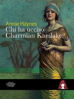 cover image of Chi ha ucciso Charmian Karslake?