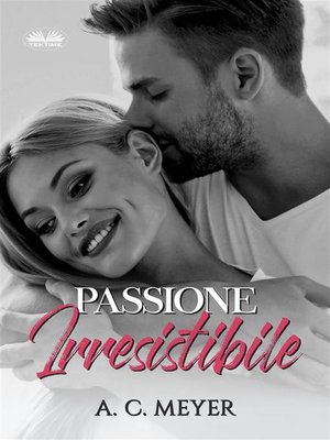 cover image of Passione Irresistibile