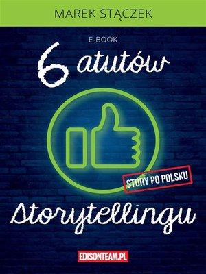 cover image of Sześć atutów storytellingu