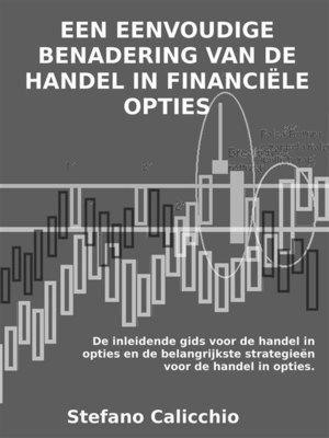 cover image of Een eenvoudige benadering van de handel in financiële opties