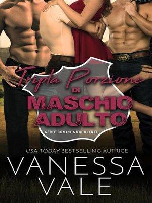 cover image of Tripla Porzione di Maschio Adulto