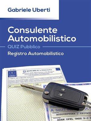 cover image of Consulente Automobilistico QUIZ Pubblico Registro Automobilistico
