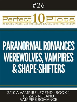 "cover image of Perfect 10 Paranormal Romances--Werewolves, Vampires & Shape-Shifters Plots #26-2 ""A VAMPIRE LEGEND--BOOK 1 ELIZA & ROLAND – VAMPIRE ROMANCE"""