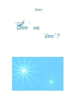 cover image of 'Être' ou 'être' ?