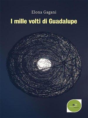 cover image of I mille volti di Guadalupe