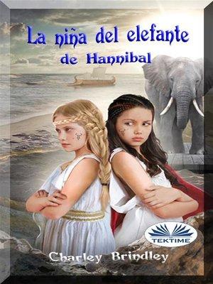cover image of La Niña Del Elefante De Hannibal