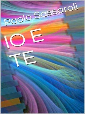 cover image of Io e te