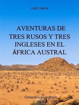 cover image of Aventuras de tres rusos y tres ingleses en el África Austral