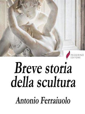 cover image of Breve storia della scultura