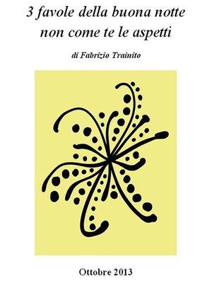 cover image of 3 favole della buona notte non come te le aspetti