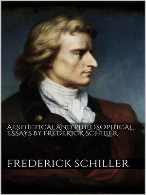 aesthetic essays of friedrich schiller Free ebook: aesthetical essays of frederich schiller by friedrich von schiller.