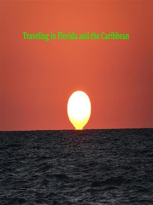 cover image of Traveling in Florida and the Caribbean