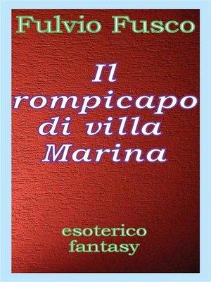 cover image of Il rompicapo di villa Marina