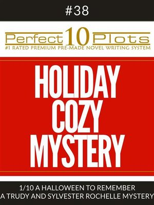 """cover image of Perfect 10 Holiday Cozy Mystery Plots #38-1 """"A HALLOWEEN TO REMEMBER – a TRUDY AND SYLVESTER ROCHELLE MYSTERY"""""""