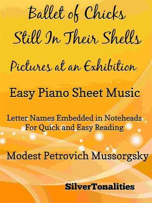 cover image of Ballet of Chicks Still In Their Shells Pictures at an Exhibition Easy Piano Sheet Music