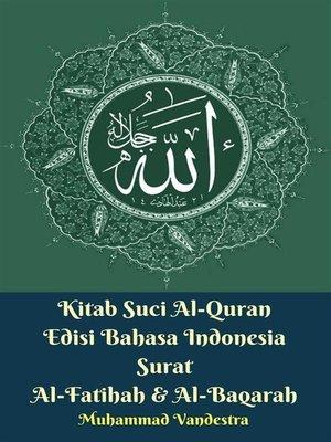cover image of Kitab Suci Al-Quran Edisi Bahasa Indonesia Surat Al-Fatihah & Al-Baqarah
