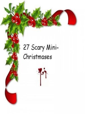 cover image of 27 Scary Mini-Christmases!