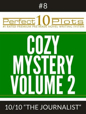 "cover image of Perfect 10 Cozy Mystery Volume 2 Plots #8-10 ""THE JOURNALIST"""