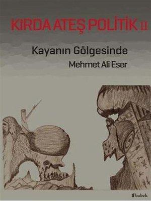 cover image of Kırda Ateş Politik II
