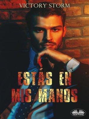 cover image of Estás En Mis Manos