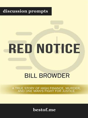 cover image of Red Notice--A True Story of High Finance, Murder, and One Man's Fight for Justice--Discussion Prompts
