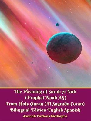 cover image of The Meaning of Surah 71 Nuh (Prophet Noah AS) From Holy Quran (El Sagrado Coran) Bilingual Edition English Spanish