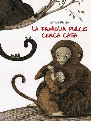 cover image of La famiglia Pulcis cerca casa