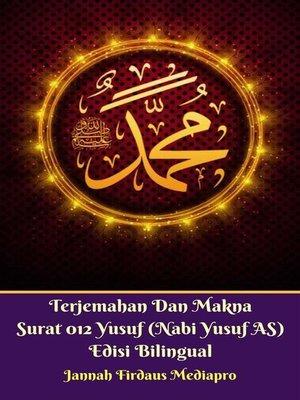 cover image of Terjemahan Dan Makna Surat 012 Yusuf (Nabi Yusuf AS) Edisi Bilingual