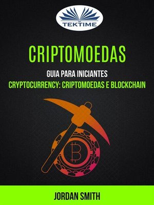 cover image of Criptomoedas--Guia Para Iniciantes (Cryptocurrency--Criptomoedas E Blockchain)