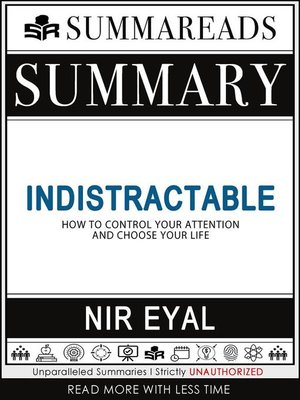 cover image of Summary of Indistractable--How to Control Your Attention and Choose Your Life by Nir Eyal